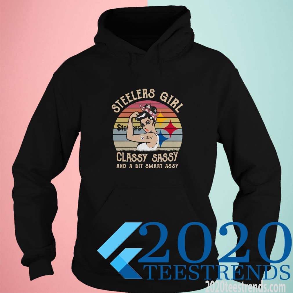 Steelers Girl Classy Sassy And A Bit Smart Assy Vintage Hoodies