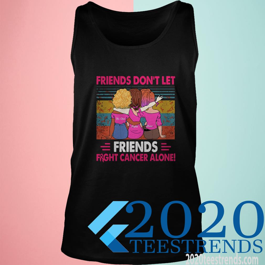 Friends Don't Let Friends Fight Cancer Alone Vintage Tanktop