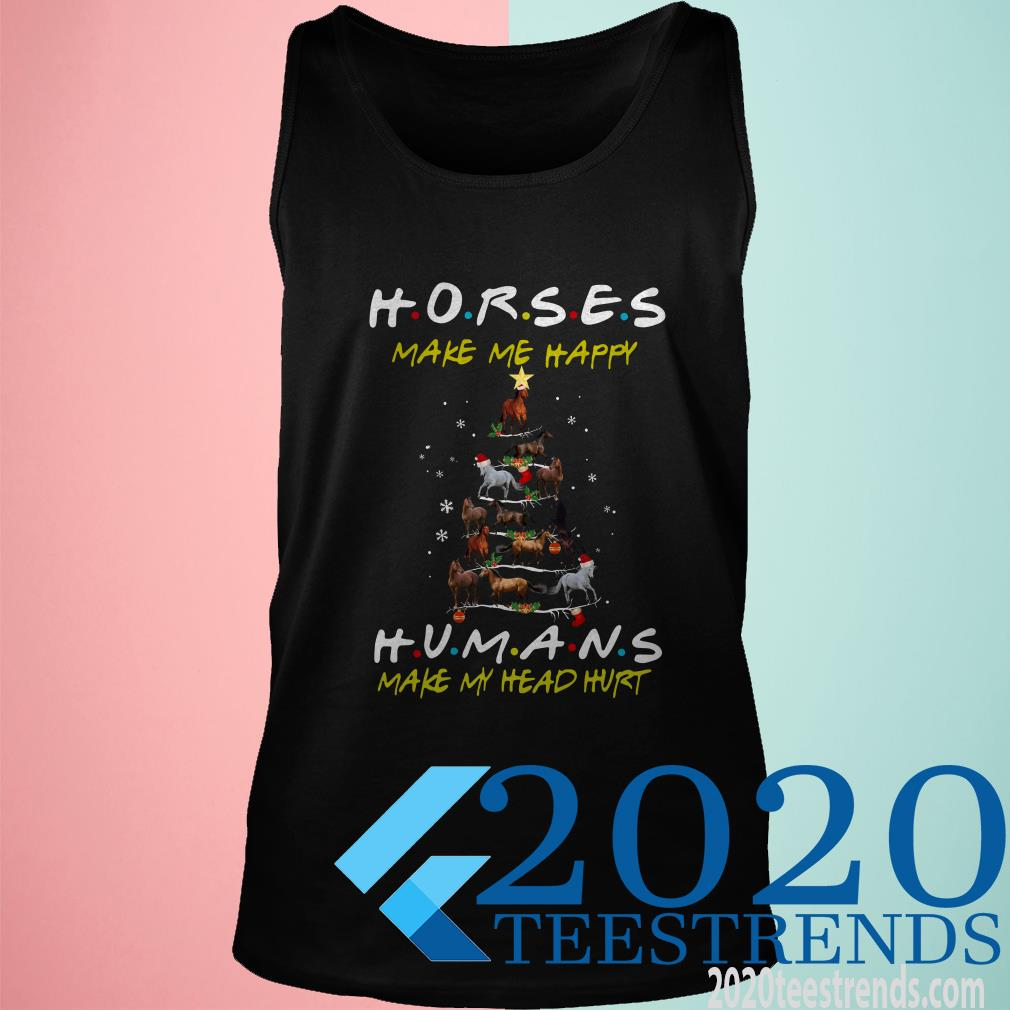 Horse Make Me Happy Humans Make My Head Hurt Friends Christmas Tree Tanktop