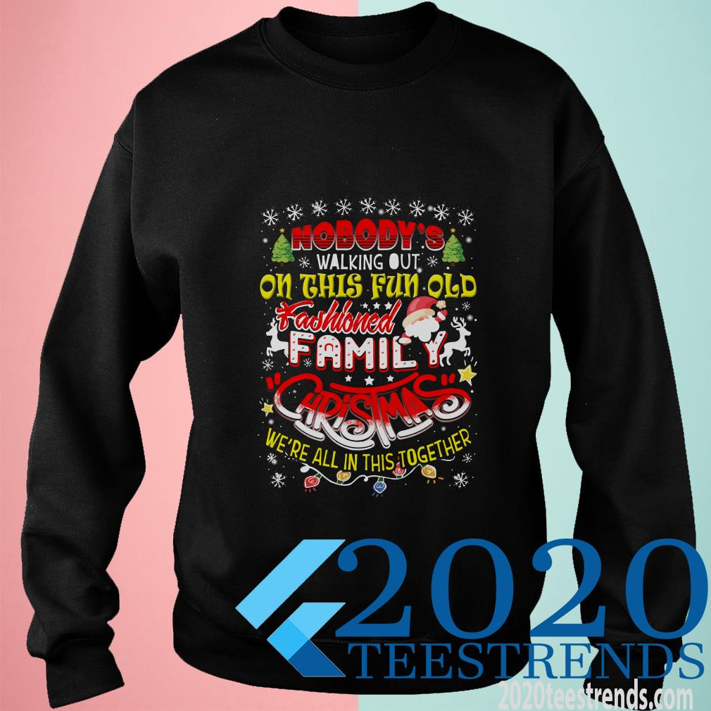 Nobody's Walking Out On This Fun Old Family Christmas Xmas Sweater
