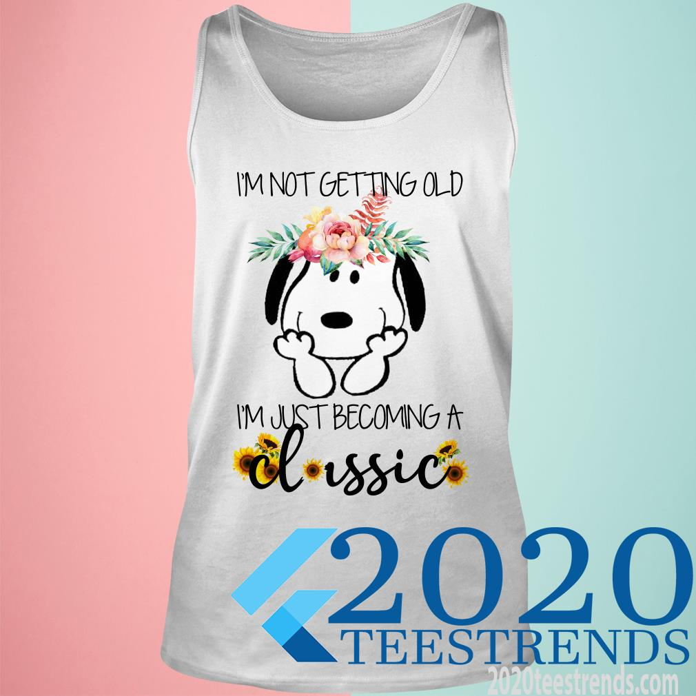 I'm Not Getting Old Snoopy I'm Just Becoming A Classic Shirt