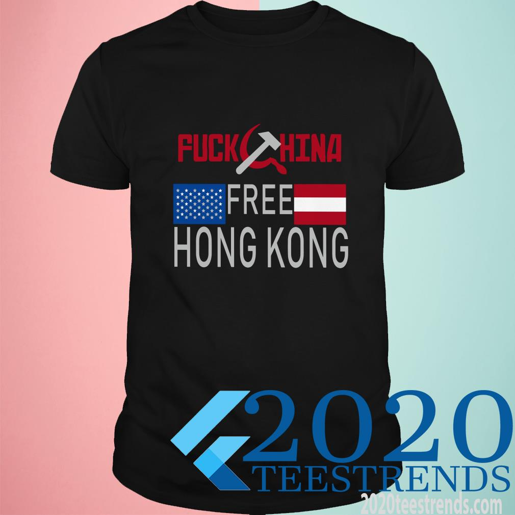 Where To Buy Fuck China Free Hong Kong T-Shirt