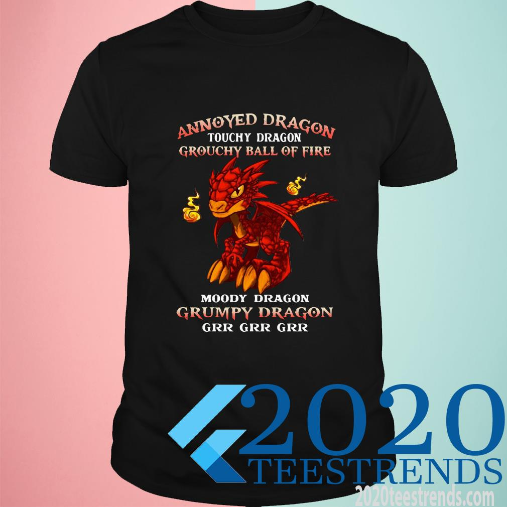 Annoyed Dragon Touchy Dragon Grouchy Ball Of T-Shirt