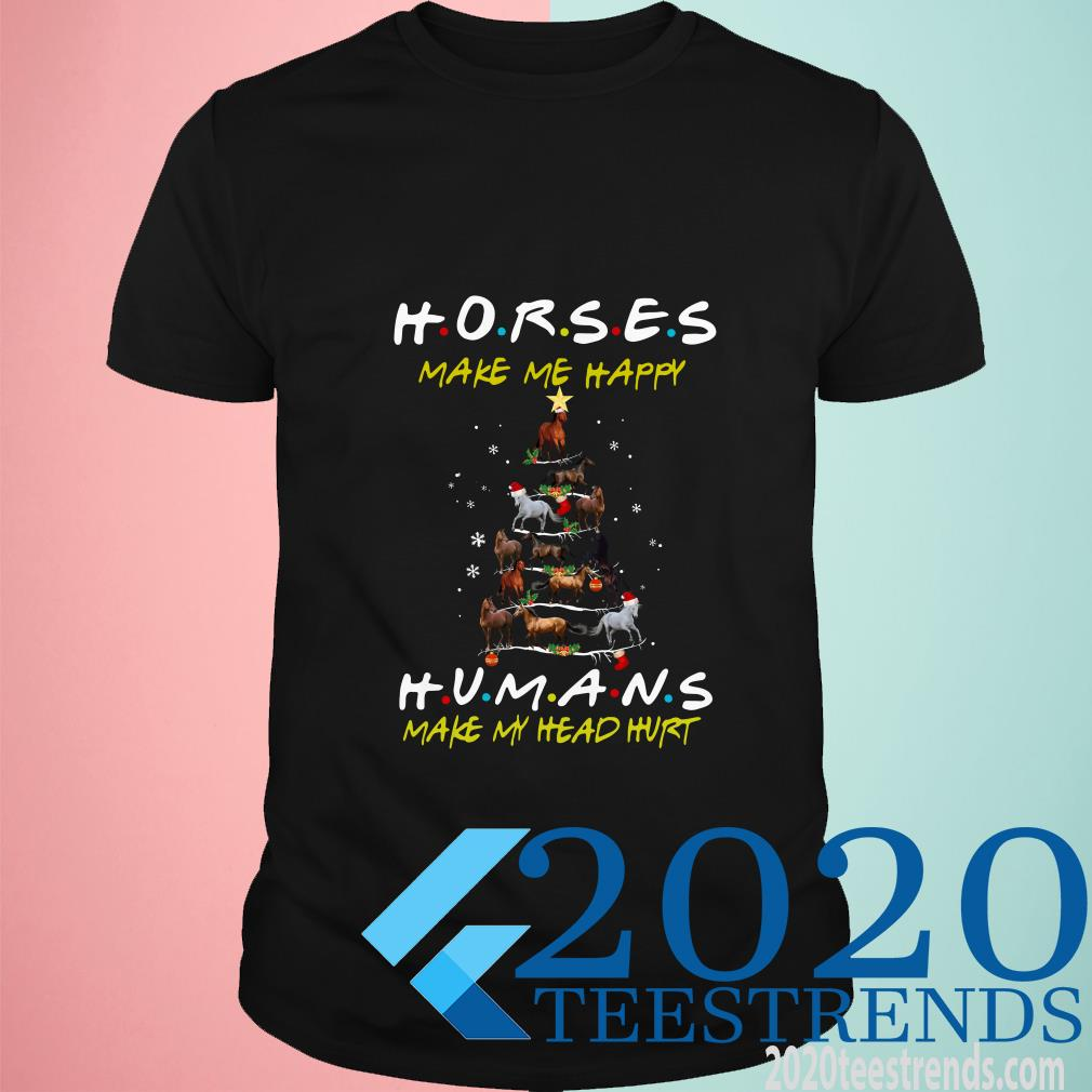 Horse Make Me Happy Humans Make My Head Hurt Friends Christmas Tree Shirt