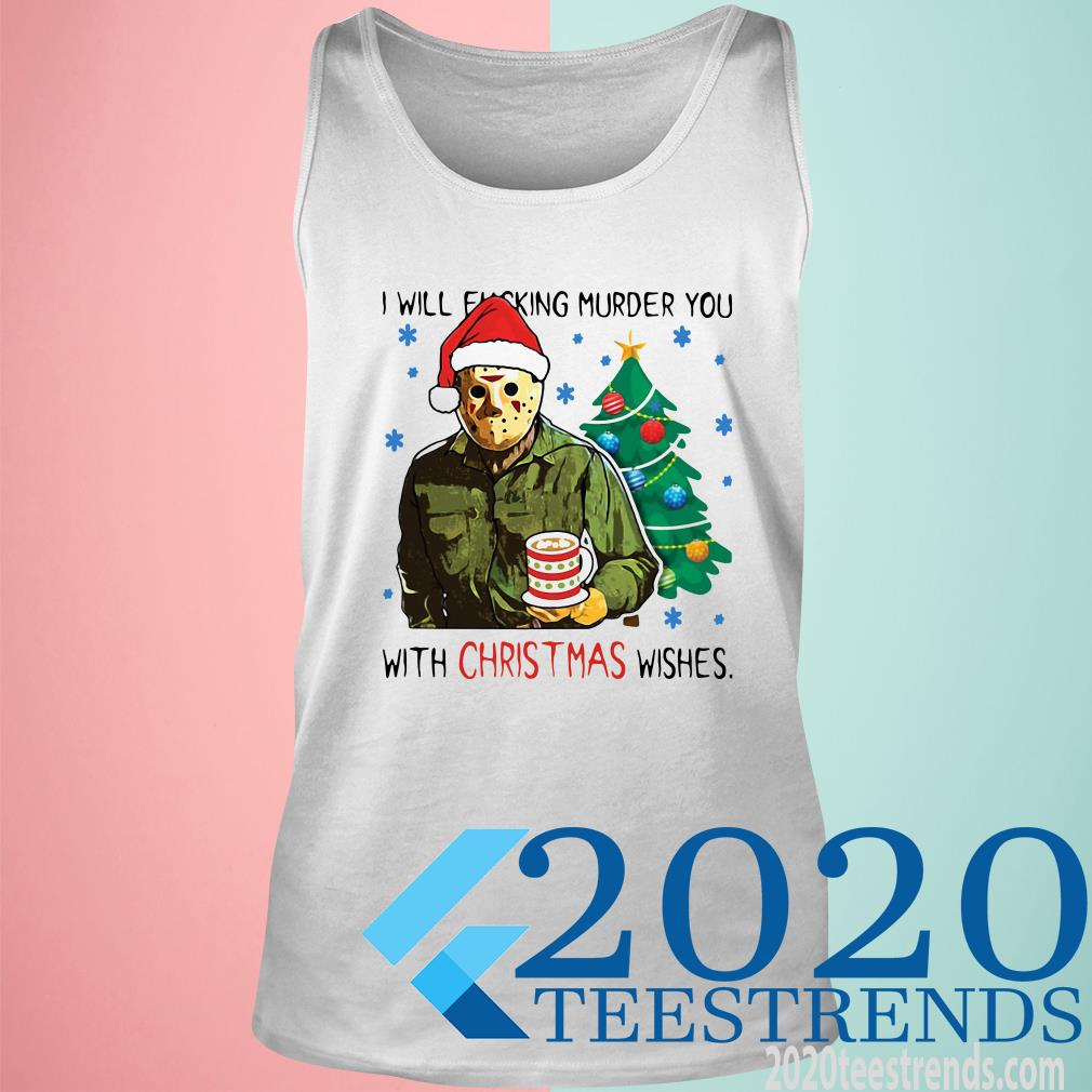 Jason Voorhees I Will Fucking Murder You With Christmas Wishes Tanktop