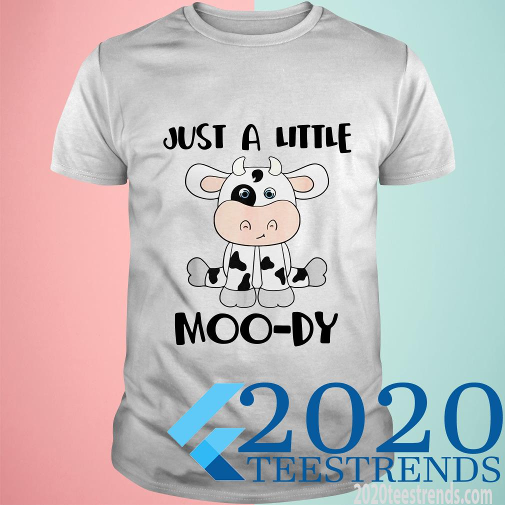 Cow Just A Little Moody T-Shirt