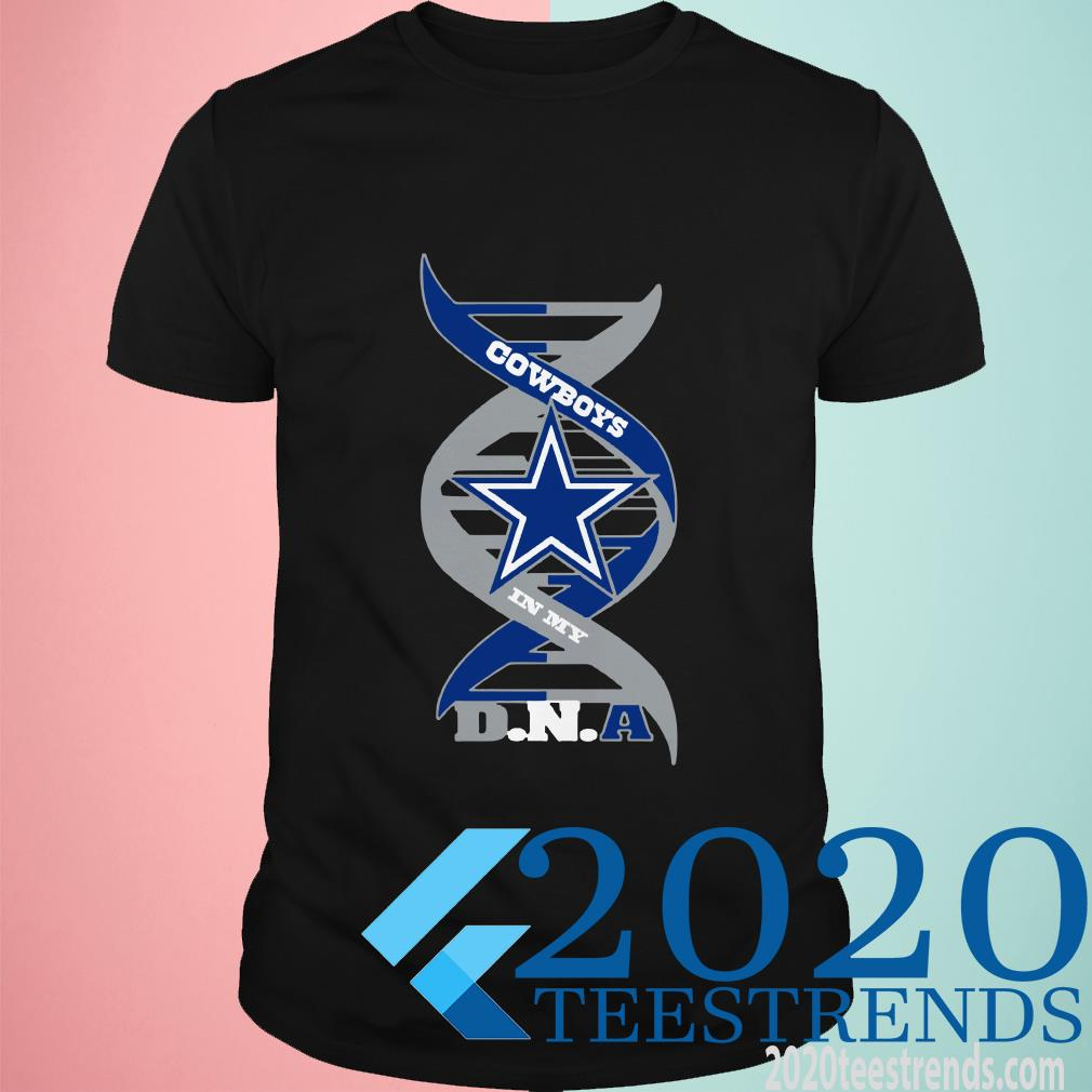 Cowboys In My DNA Shirt