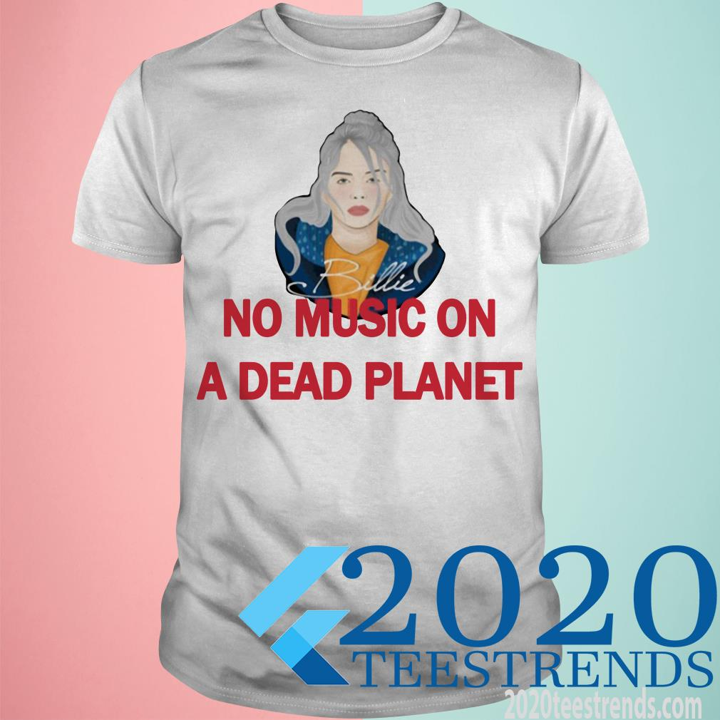 Billie Eilish No Music On A Dead Planet T-Shirt