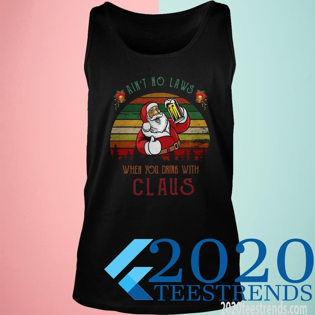 Ain't No Laws When You Drink With Claus Christmas Vintage Sweatshirt