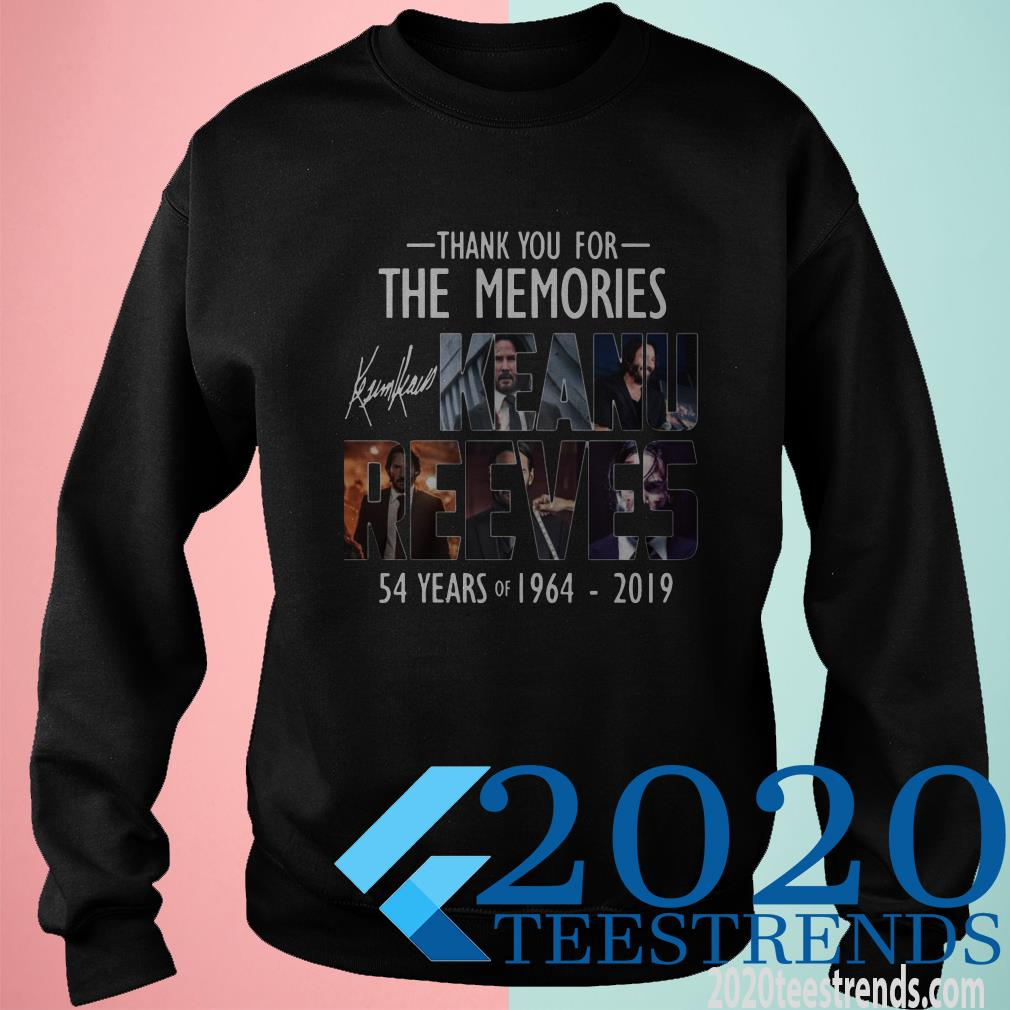 54 Years Of Keanu Reeves 1964-2019 Thank For The Memories Signature Shirt