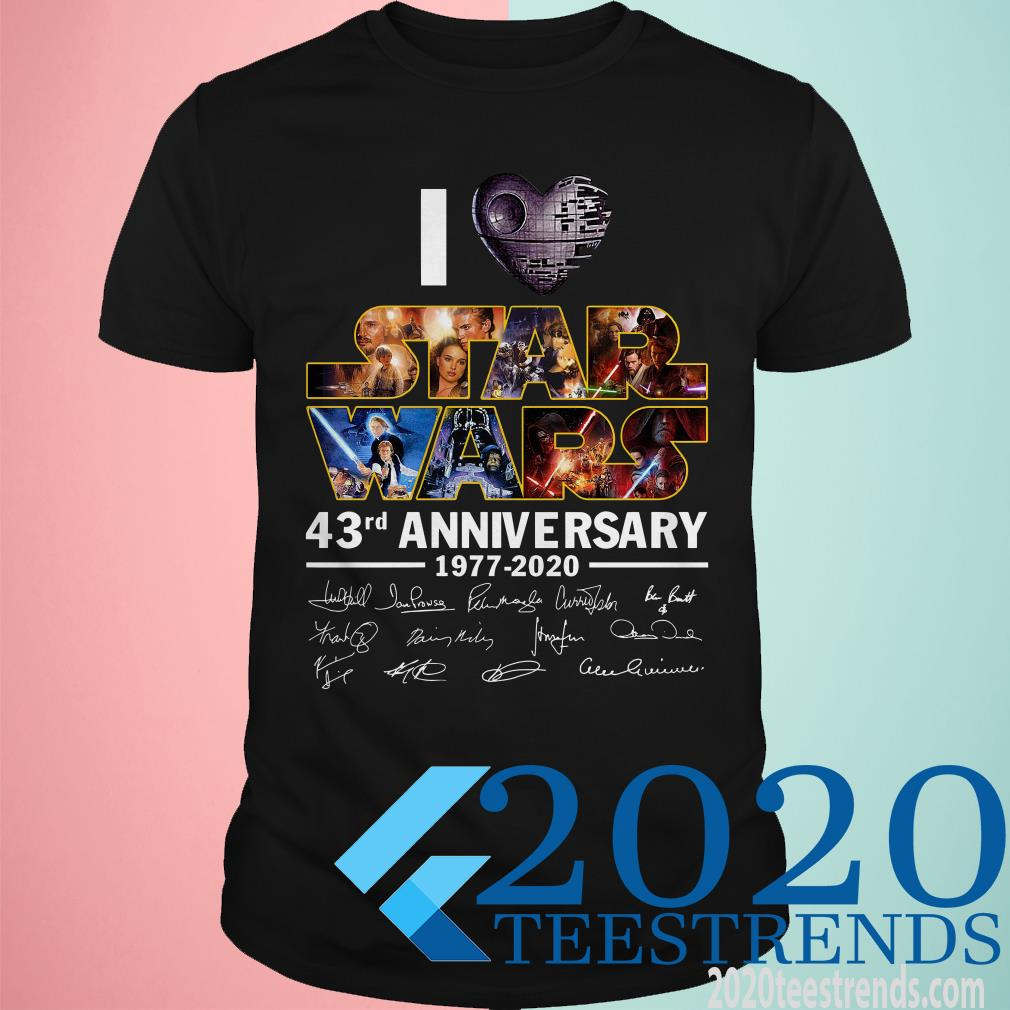 I Love Star Wars 43rd Anniversary 1977-2020 Signatures T-Shirt