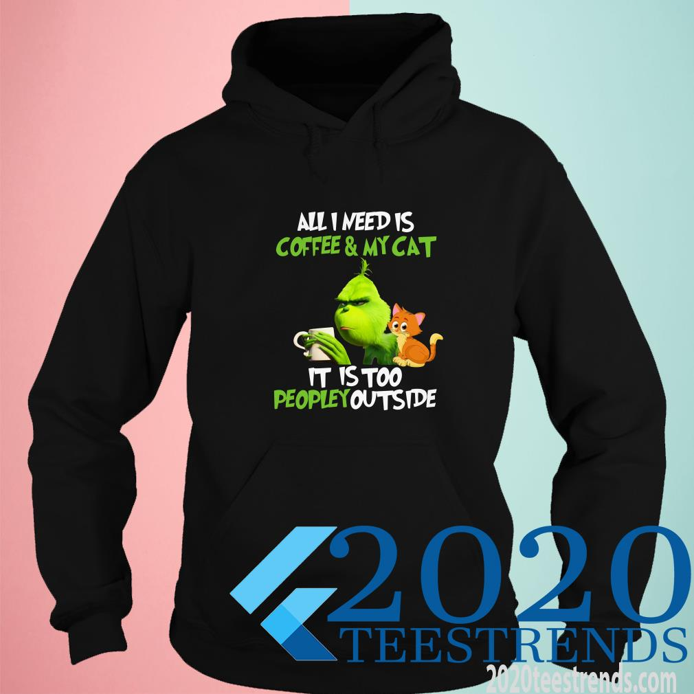 The Grinch All I Need Is Wine And My Cat It Is Too Peopley Outside Hoodies