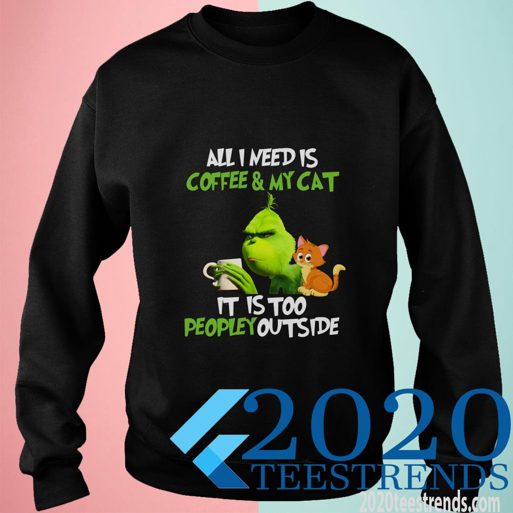 The Grinch All I Need Is Wine And My Cat It Is Too Peopley Outside Sweater