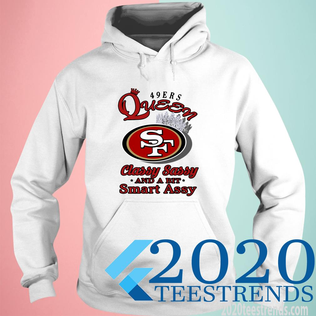 San Francisco 49Ers Queen Classy Sassy And A Bit Smart Assy Hoodies