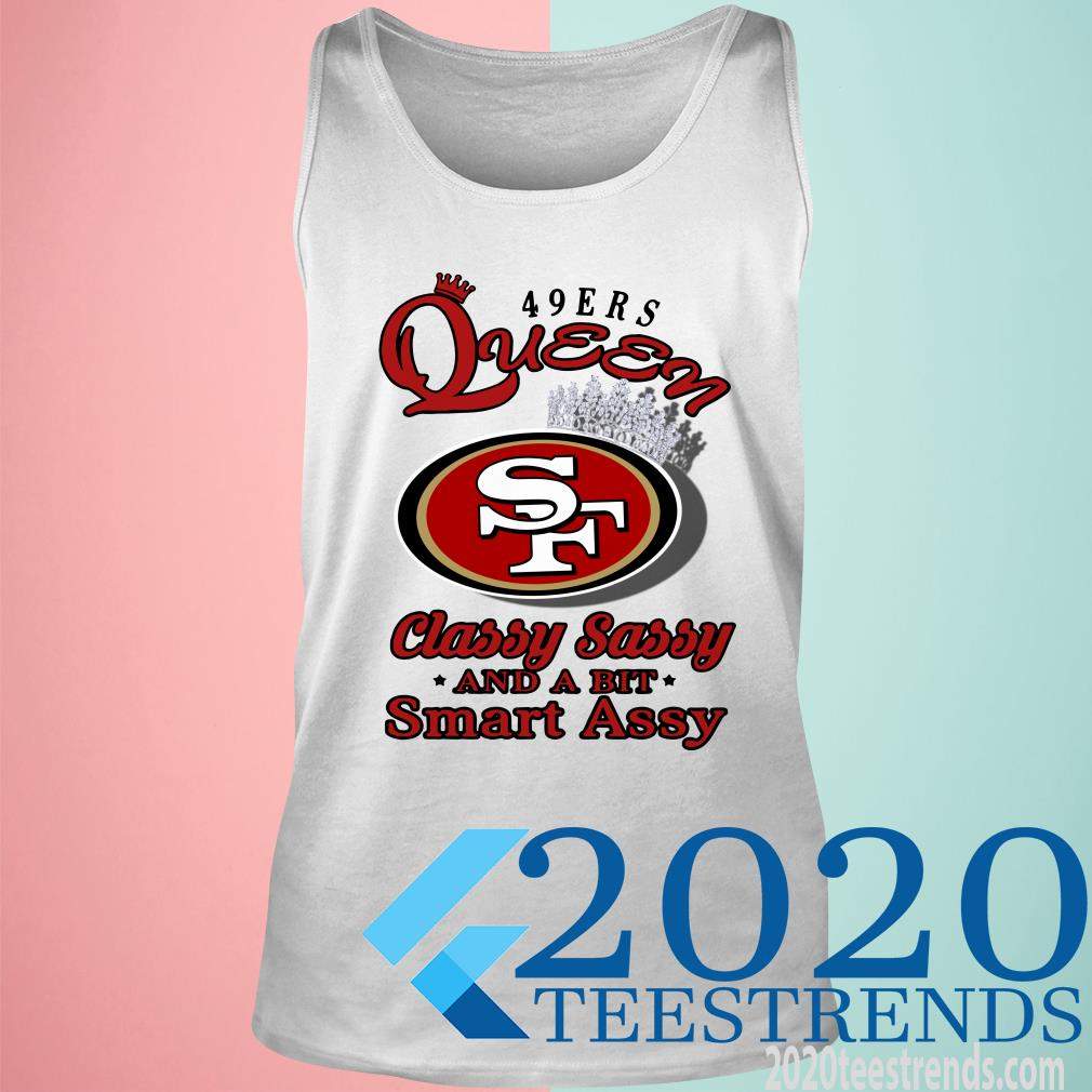 San Francisco 49Ers Queen Classy Sassy And A Bit Smart Assy Tanktop
