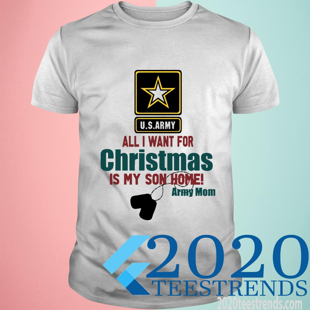 Army Mom All I Want For Christmas Is My Son Home T-Shirt