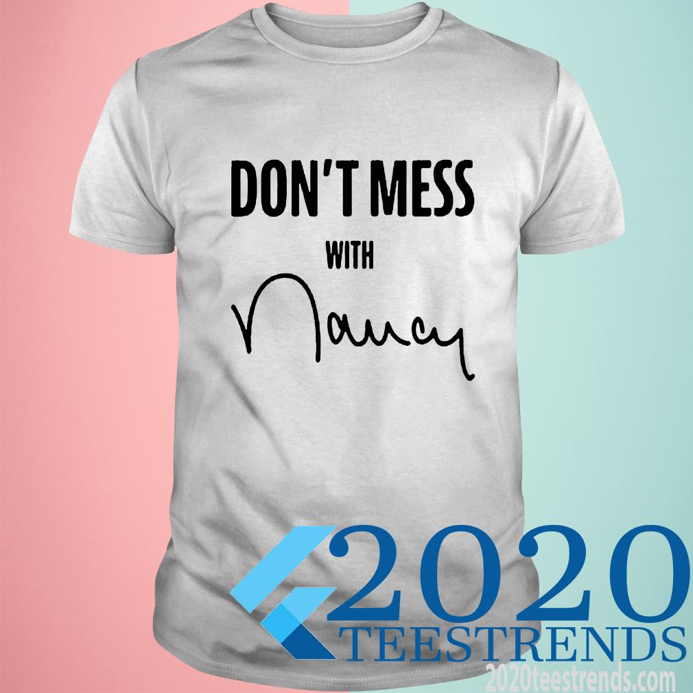 Don't Mess With Nancy T-Shirt
