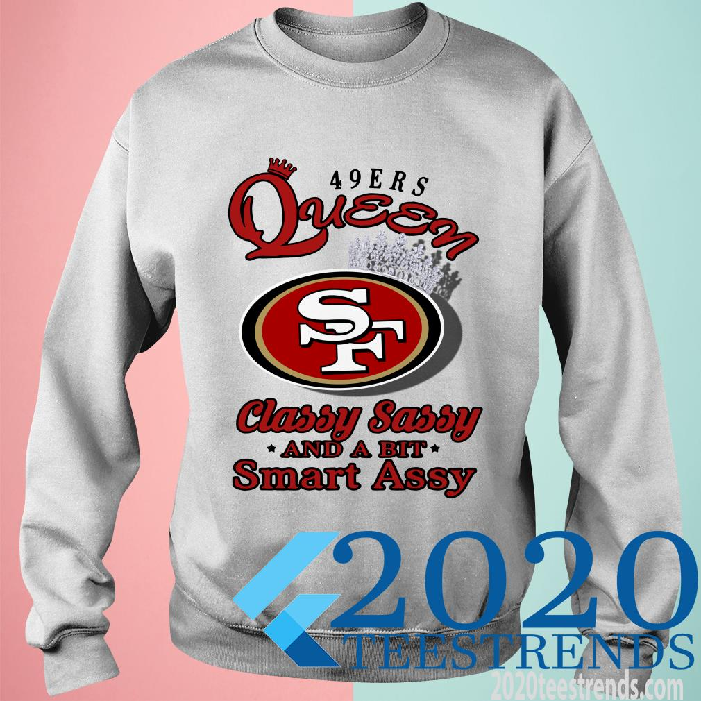 San Francisco 49Ers Queen Classy Sassy And A Bit Smart Assy Sweater