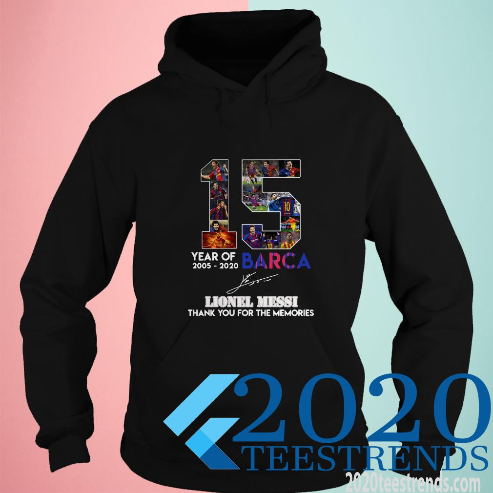 15 Year Of 2005 2020 Barca Lionel Messi Thank You For The Memories Signature Hoodie