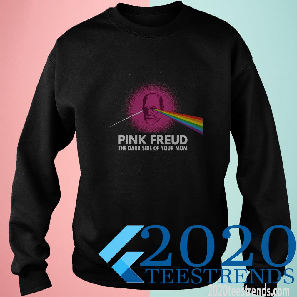 Pink Freud The Dark Side Of Your Mom Sweatshirt