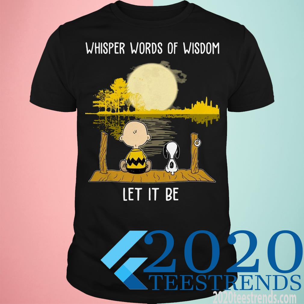 Snoopy Charlie Brown Whisper Words Of Wisdom Let It Be Shirt