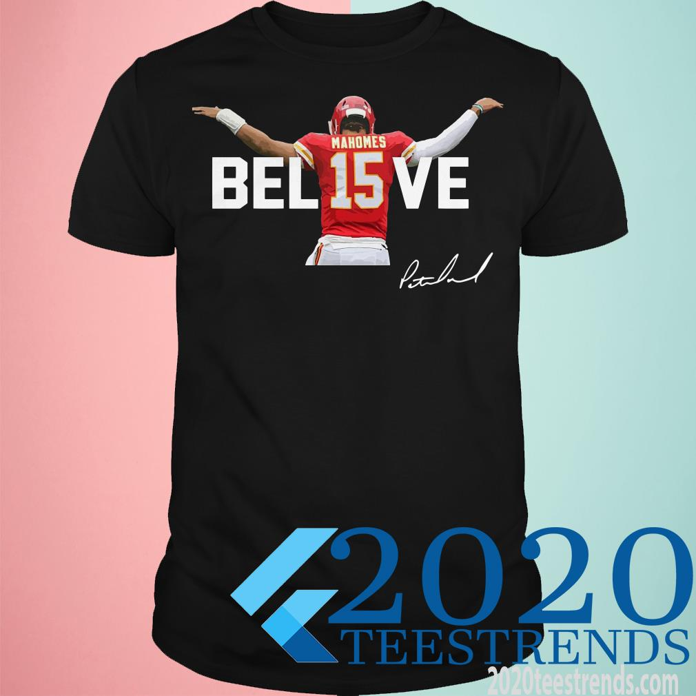 Believe 15 Mahomes Signature Shirt
