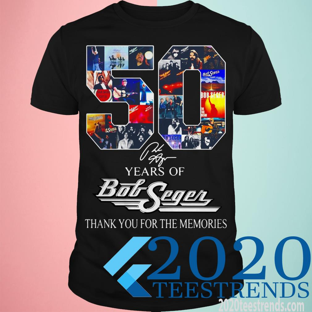 50 Years Of Bob Seger Signatures Thank You For The Memories Shirt