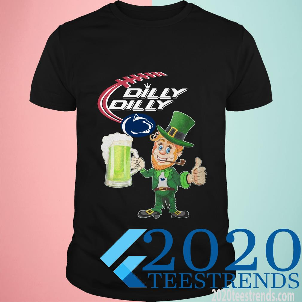 Penn State Nittany Lions Dilly Dilly St Patrick's Day Shirt