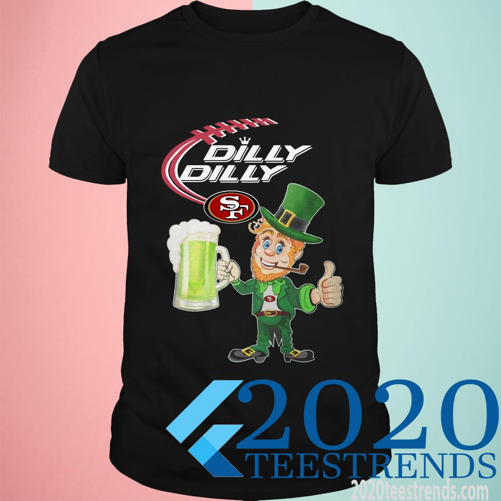 San Francisco 49ers Dilly Dilly St Patrick's Day Shirt