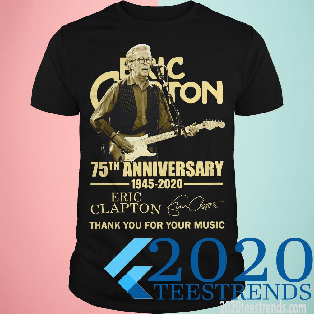 Eric Clapton 75th Anniversary 1945-2020 Eric Clapton Signature Thank You For Your Music Shirt
