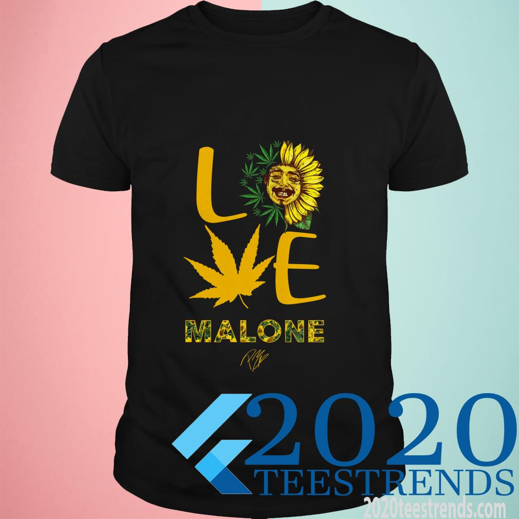 Post Malone Love Sunflower And Marijuana Shirt
