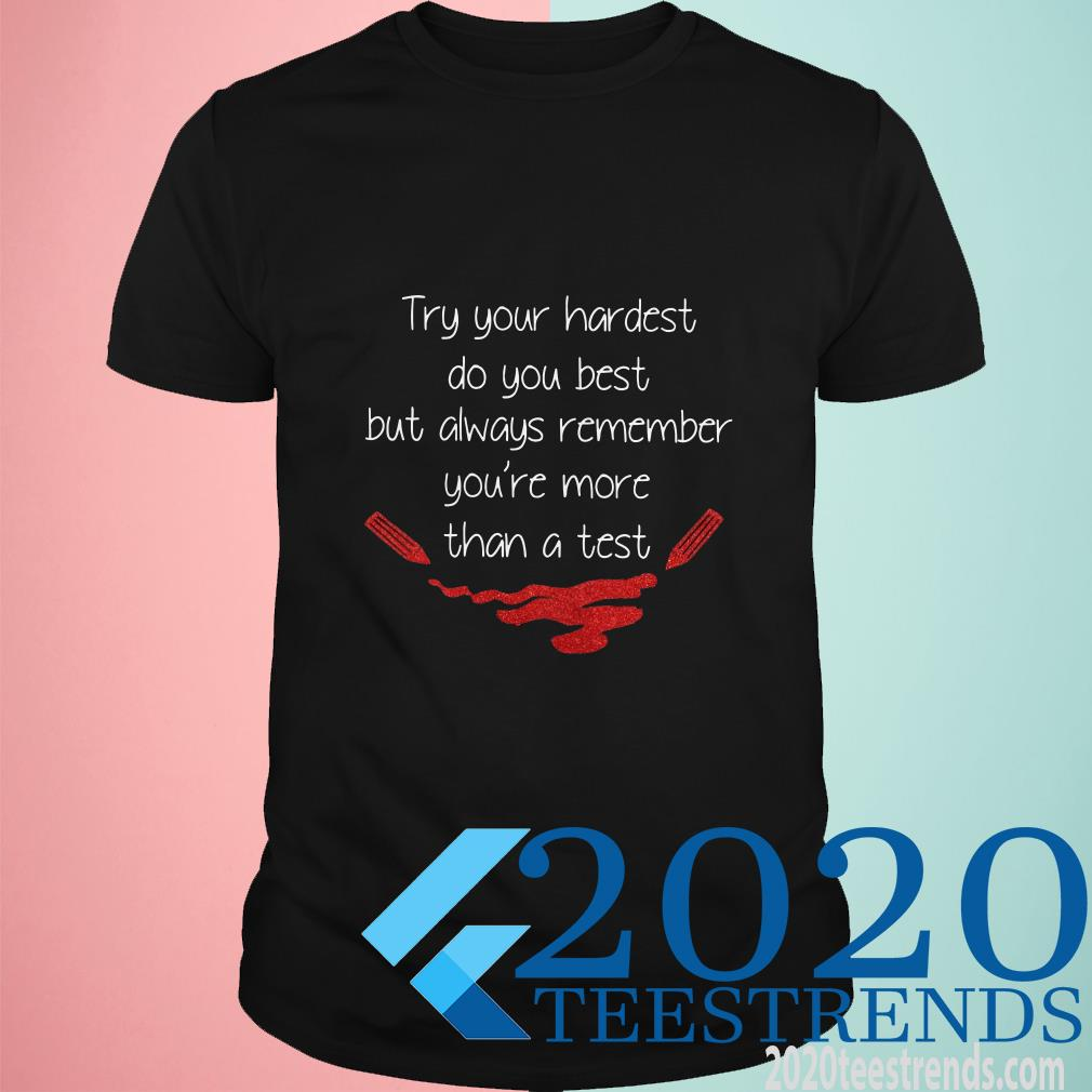 You're More Than A Test Shirt
