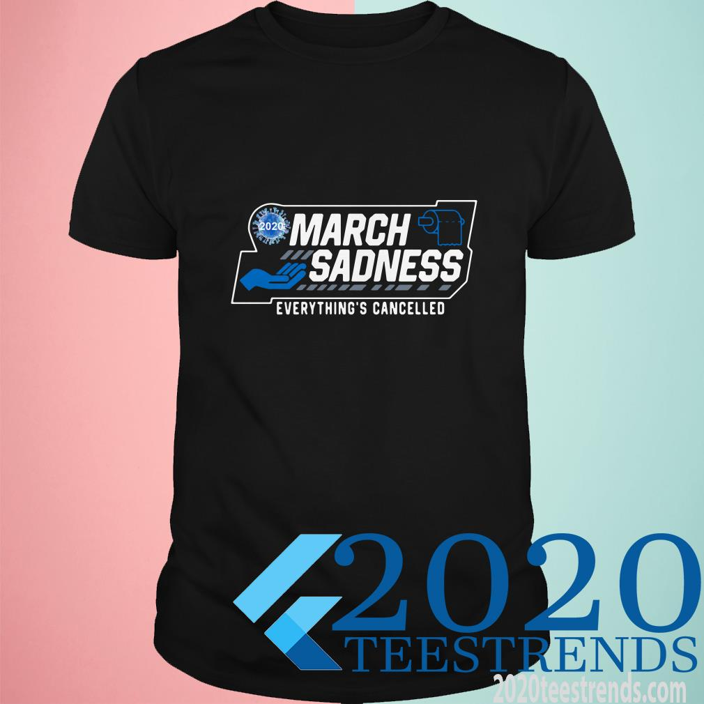 March Sadness Everythings Cancelled Parody Funny Basketball Shirt