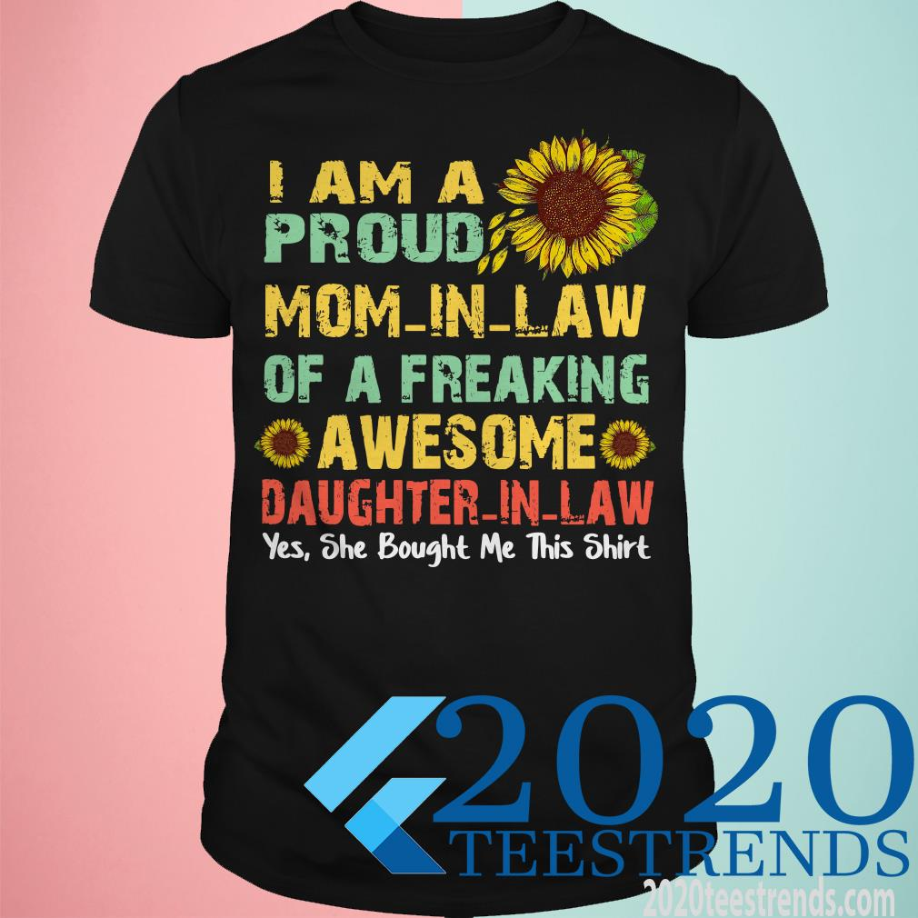 I Am A Proud Mom-In-Law Of A Freaking Awesome Daughter-In-Law Shirt
