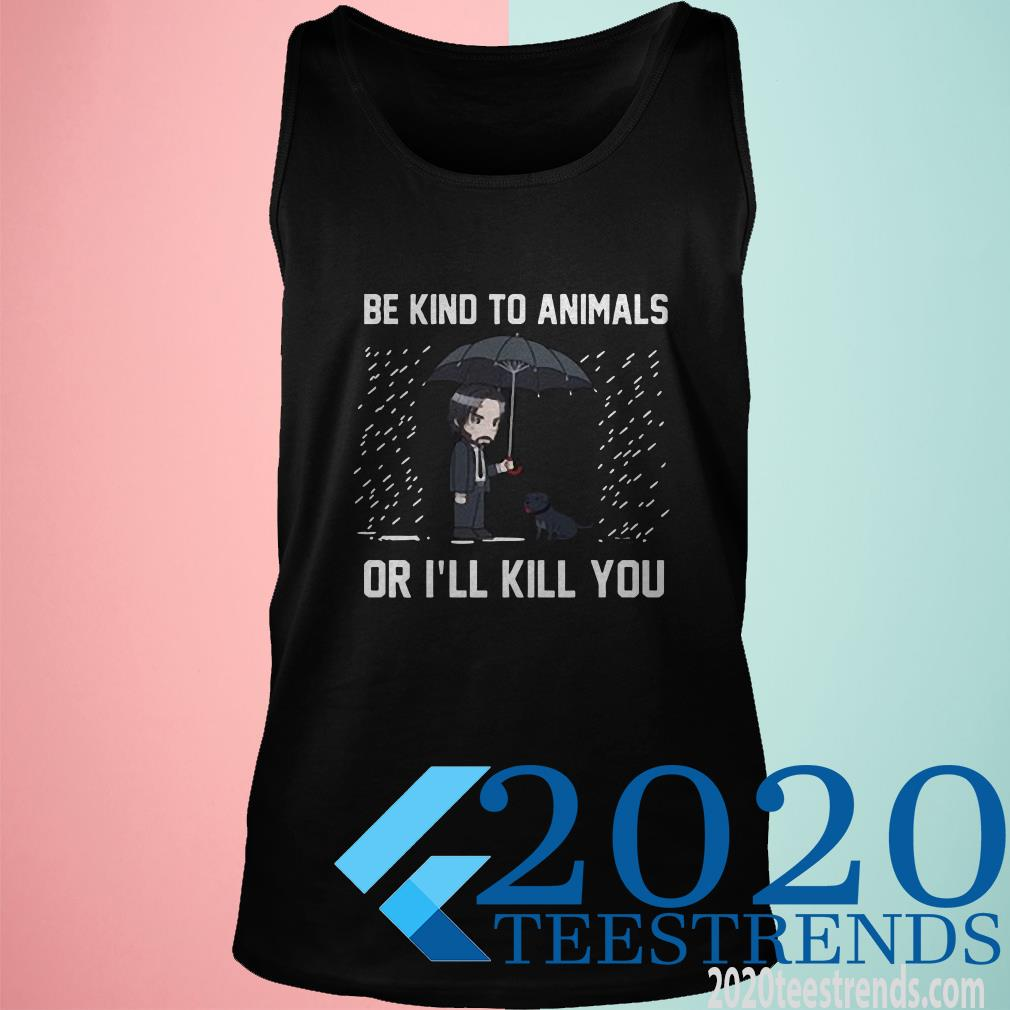 Be Kind To Animals Or Ill Kill You Wick Shirt