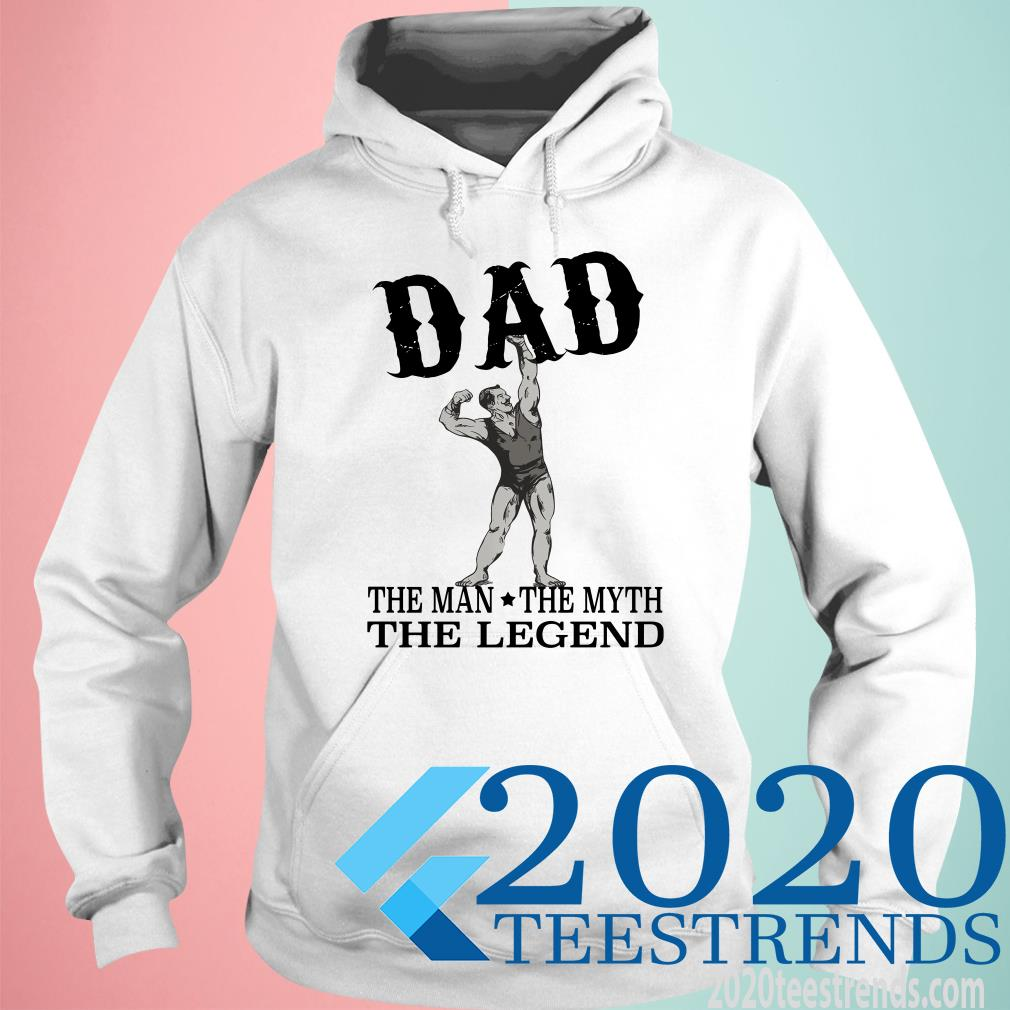 Dad The Man The Myth The Legend T-Shirt