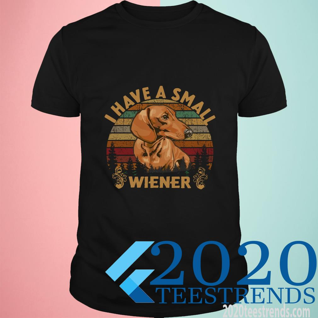 Dachshund I Have A Small Wiener Vintage T-Shirt