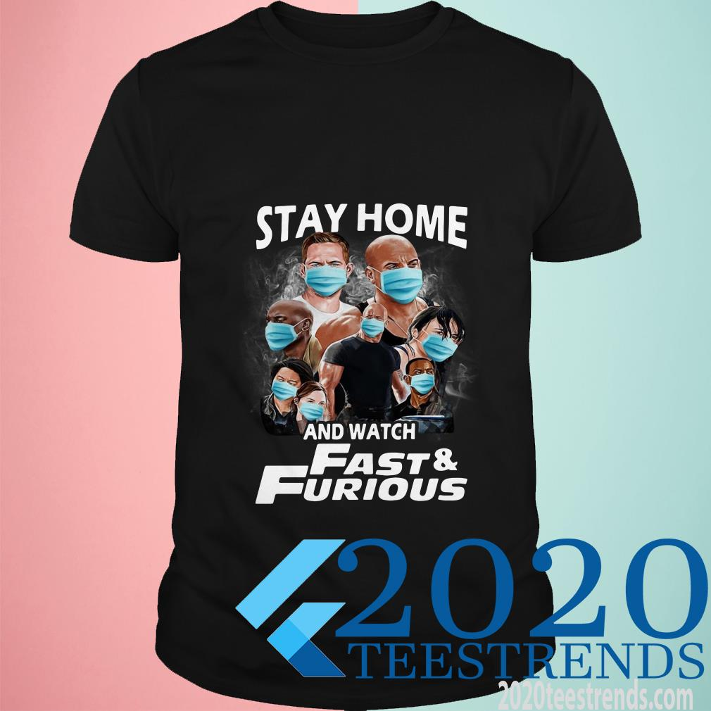Stay Home And Watch Fast & Furious Shirt
