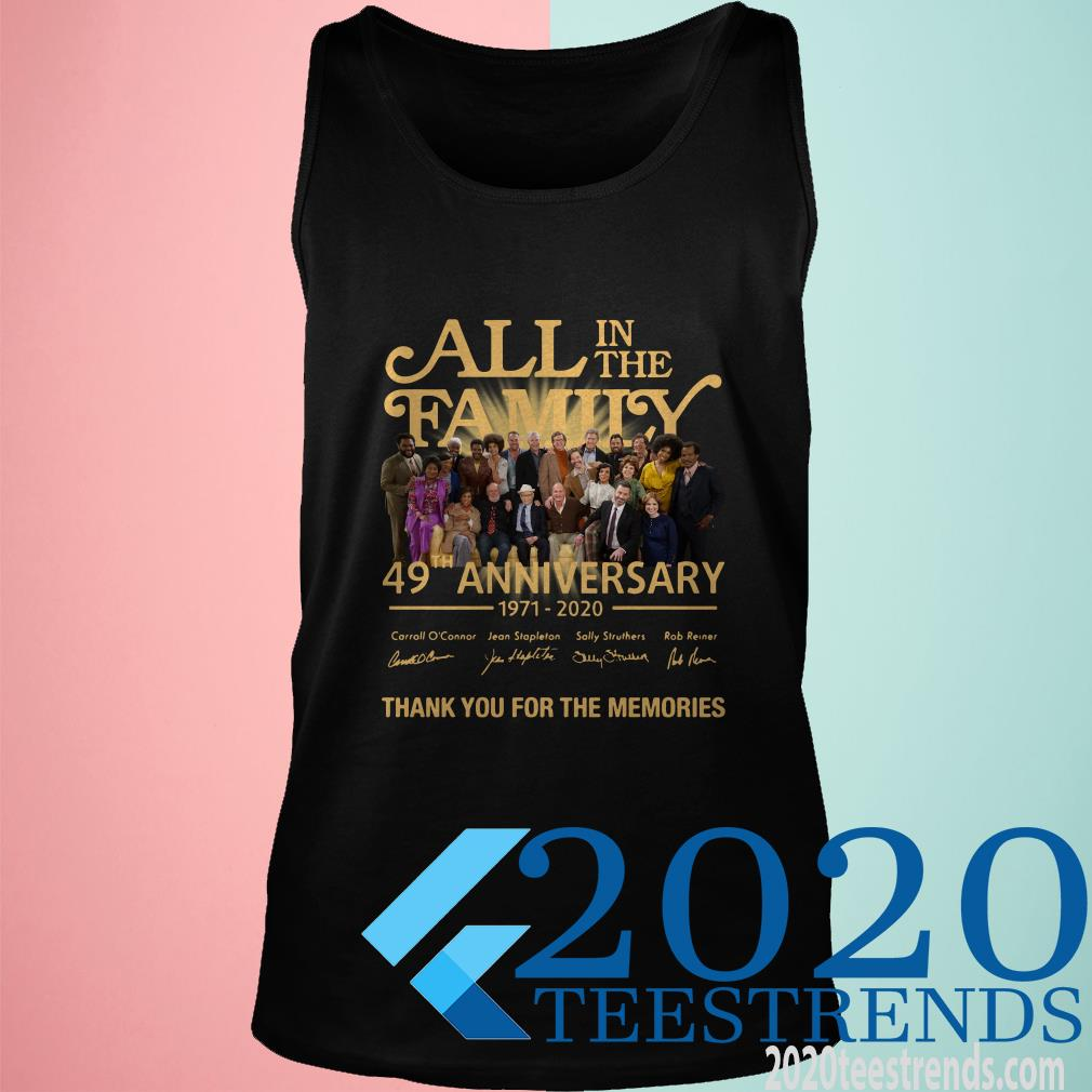 All In The Family 49th Anniversary 1971-2020 Thank You For The Memories T-Shirt
