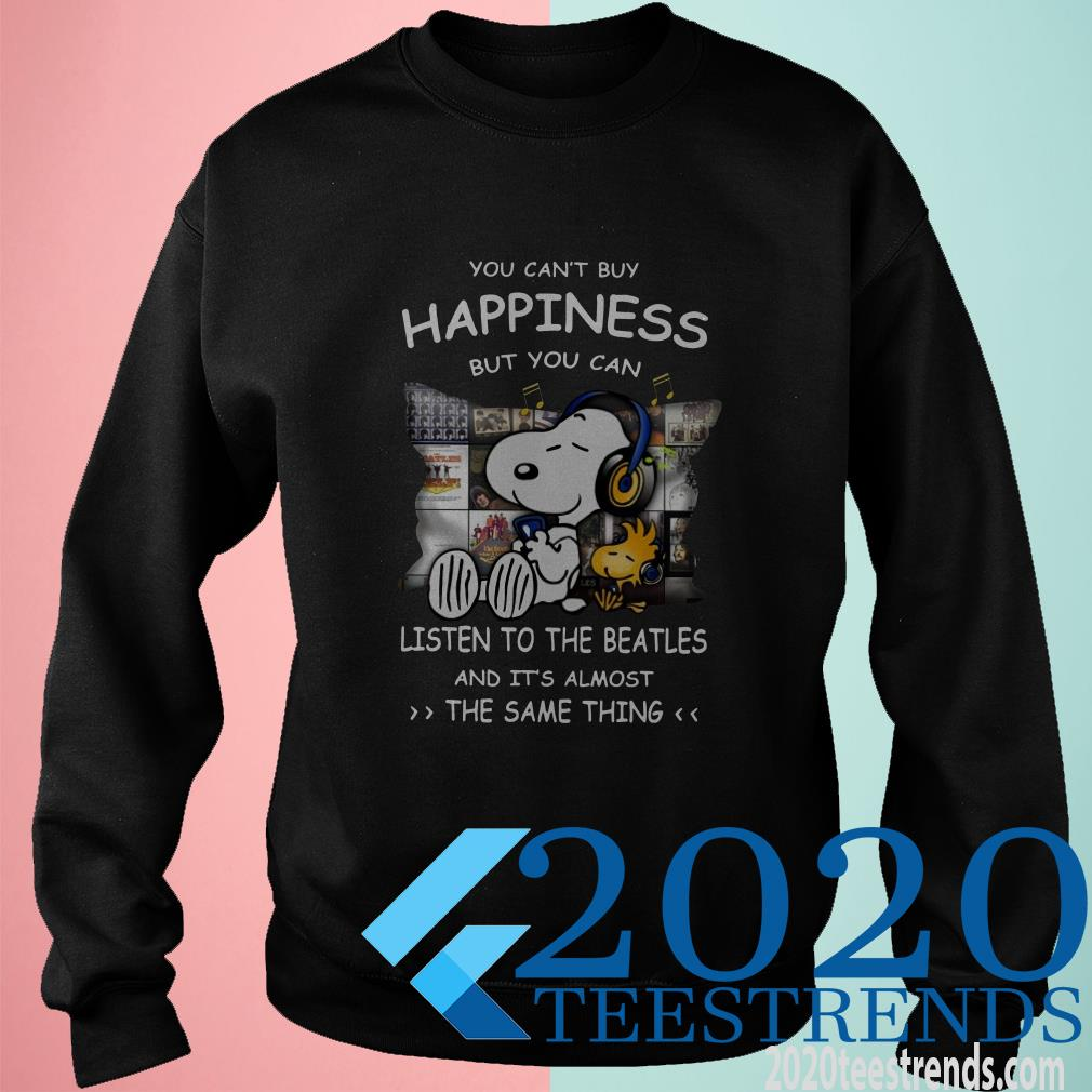 Snoopy You Can't Buy Happiness But You Can Listen To The Beatles Shirt