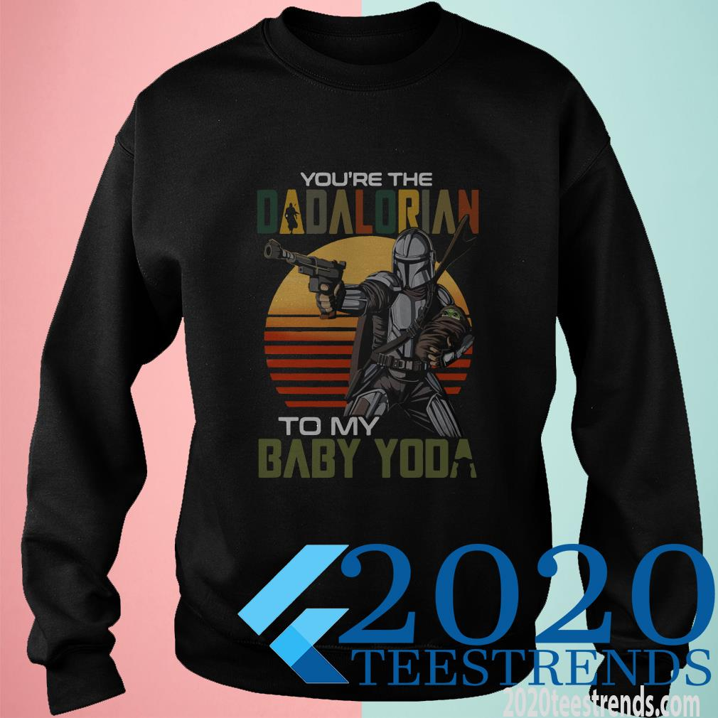 You're The Dadalorian To My Baby Yoda Vintage Shirt