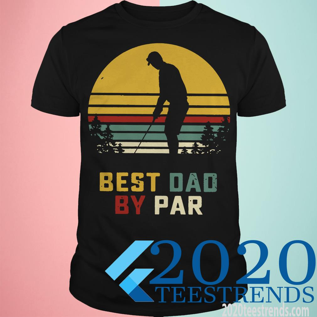 Best Dad By Par Golf Father's Day Shirt