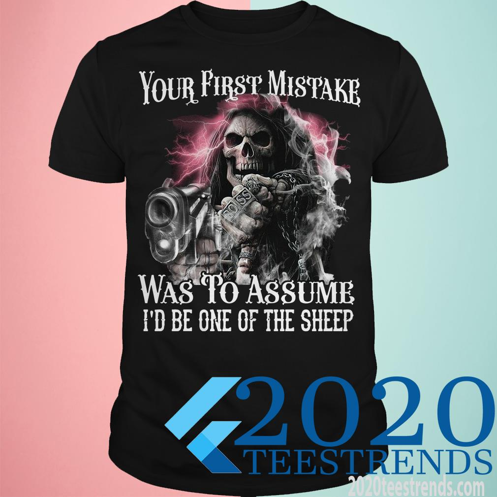 Your First Mistake Was To Assume I'd Be One Of The Sheep Skull Shirt