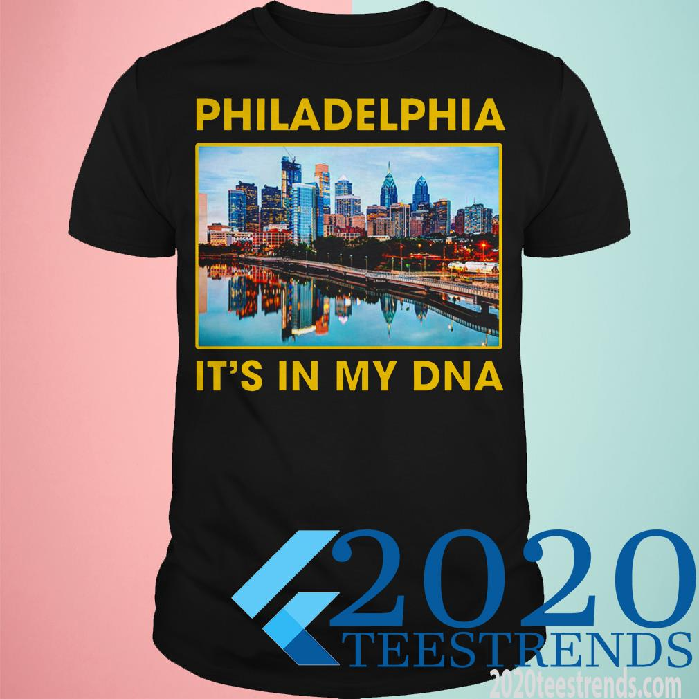 Philadelphia City It's In My Dna Shirt