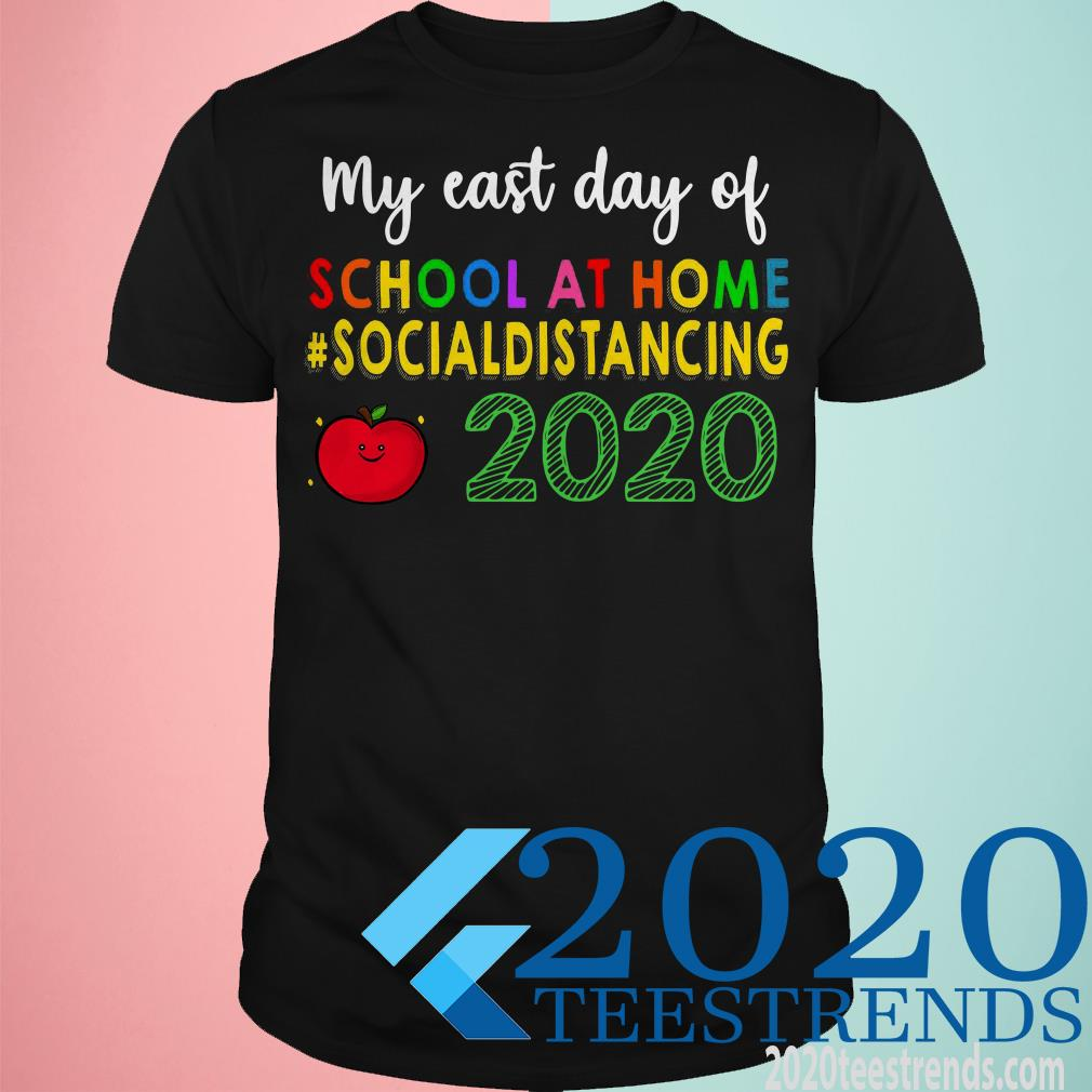 My East Day Of School At Home Social Distancing Shirt