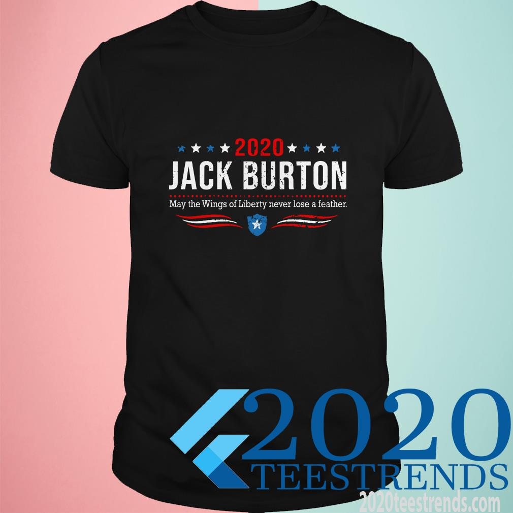 2020 Jack Burton May The Wings Of Liberty Never Lose A Feather T-Shirt