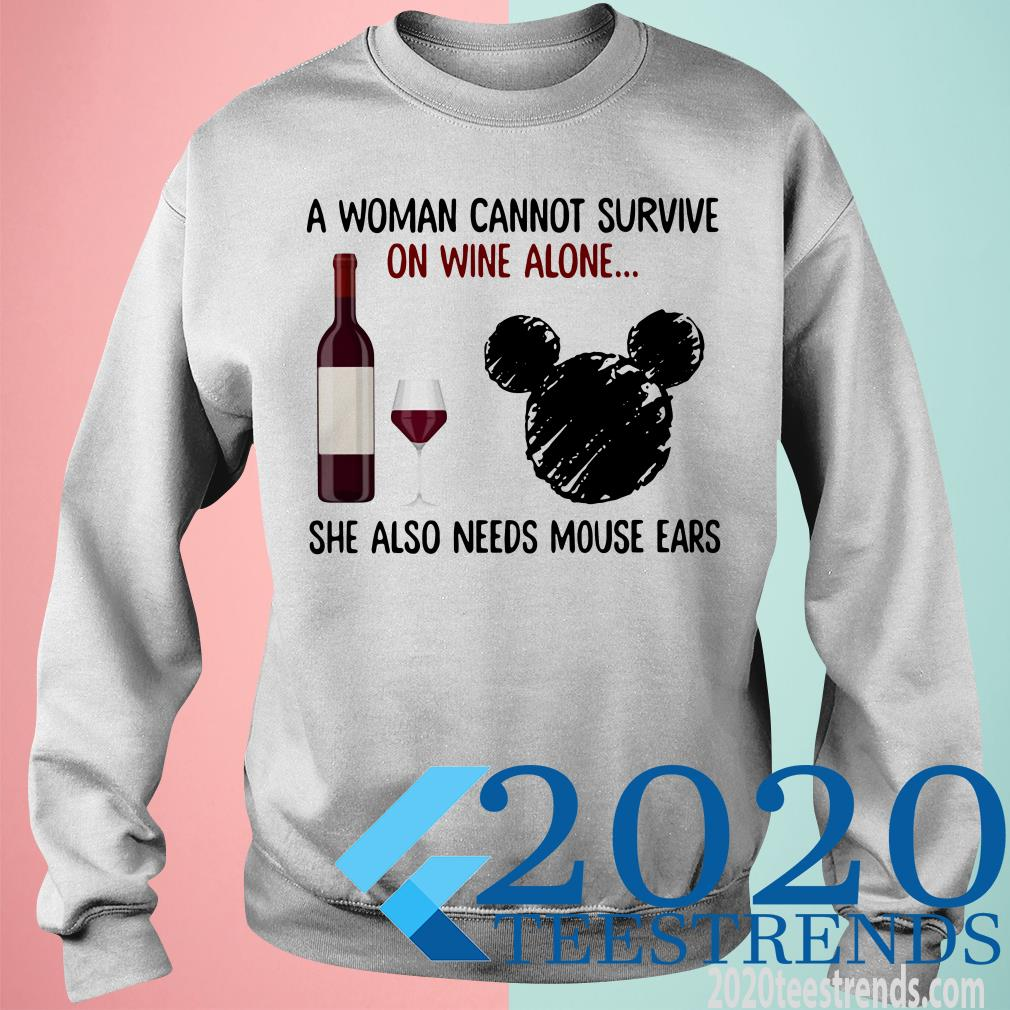 Official A Woman Cannot Survive On Wine Alone She Also Needs Mouse Ears Shirt