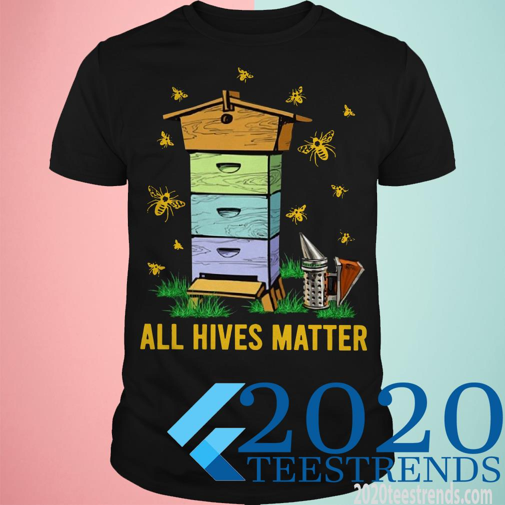 All Hives Matter Shirt