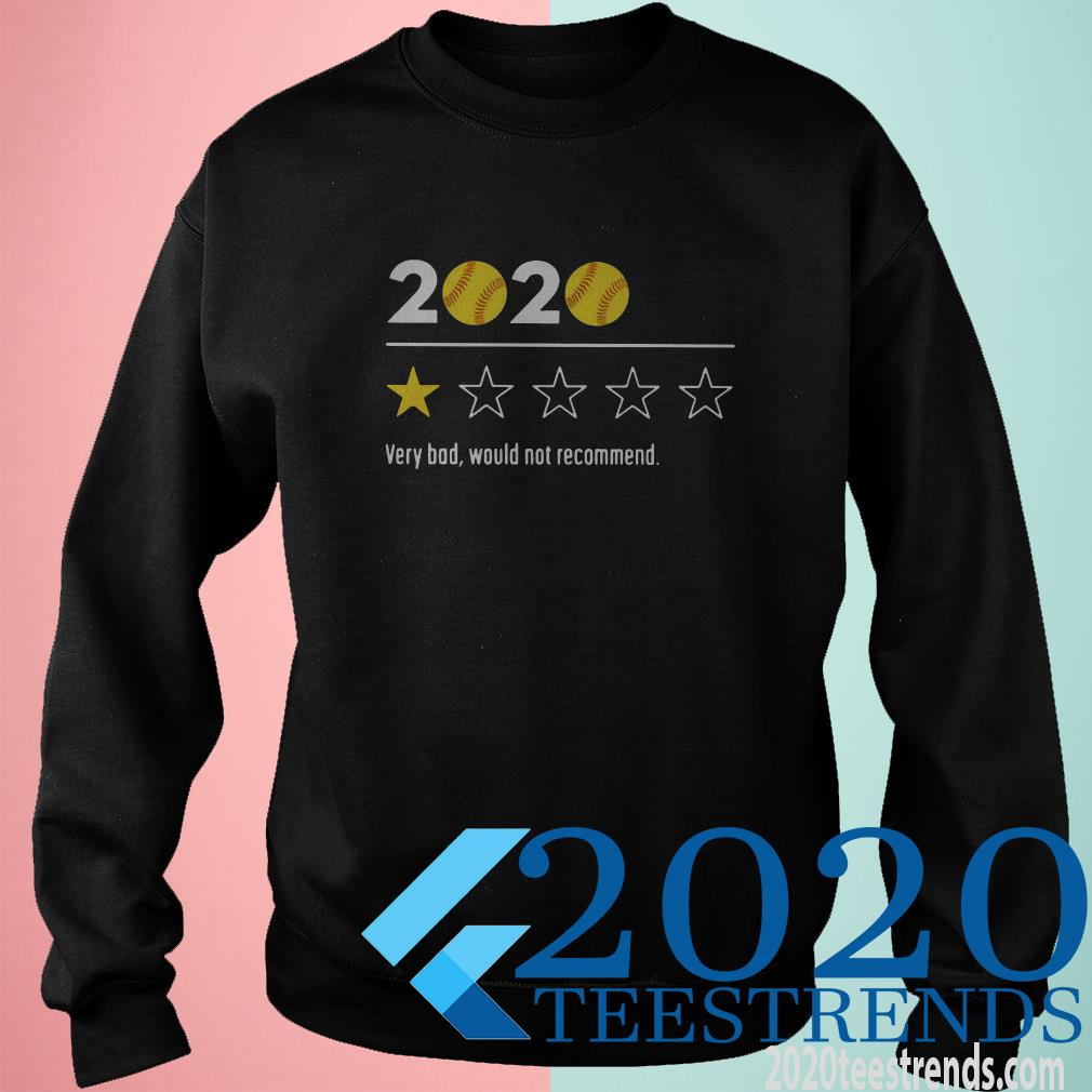 2020 Baseball Very Bad Would Not Recommend T-Shirt
