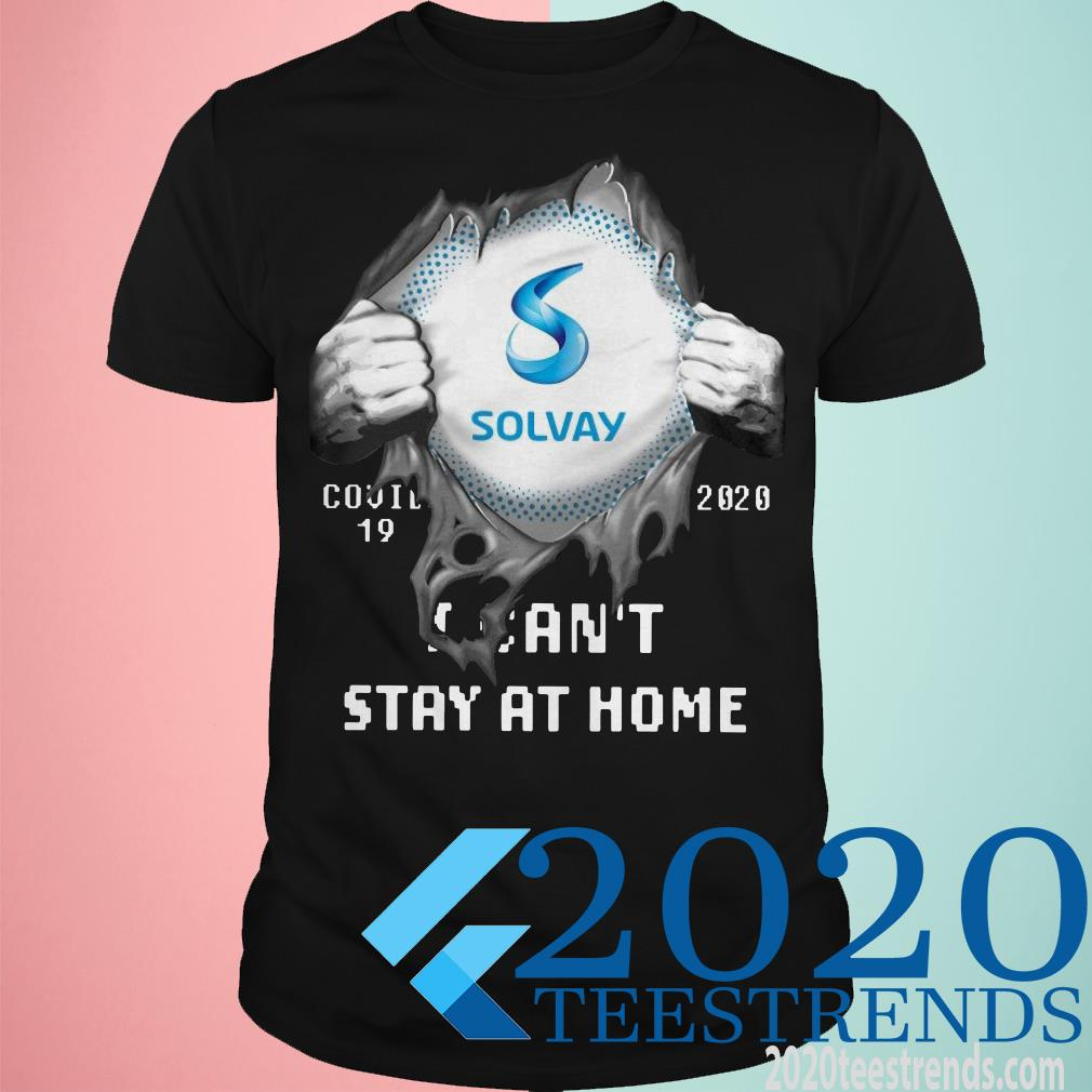 Blood Insides Solvay Covid-19 2020 I Can't Stay At Home Shirt